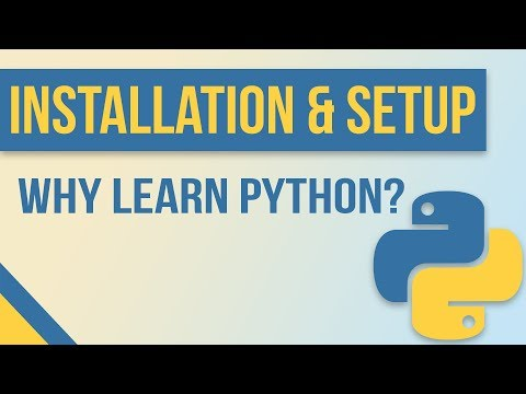 Why Should you Learn Python? - Simple Installation & Setup for Windows, Mac, & Linux!