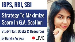 General Awareness 2017 for Bank Exams - How to Maximize Your Scores? By Barkha Agrawal