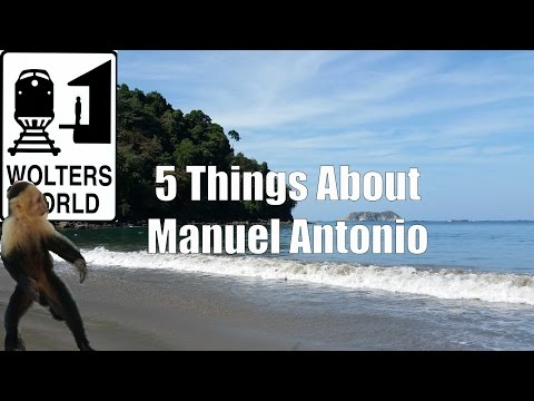 Visit Costa Rica - 5 Things About Visiting Manuel Antonio, Costa Rica