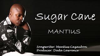 Mantius - Sugar Cane - 2016 St Lucia Soca Bouyon Music