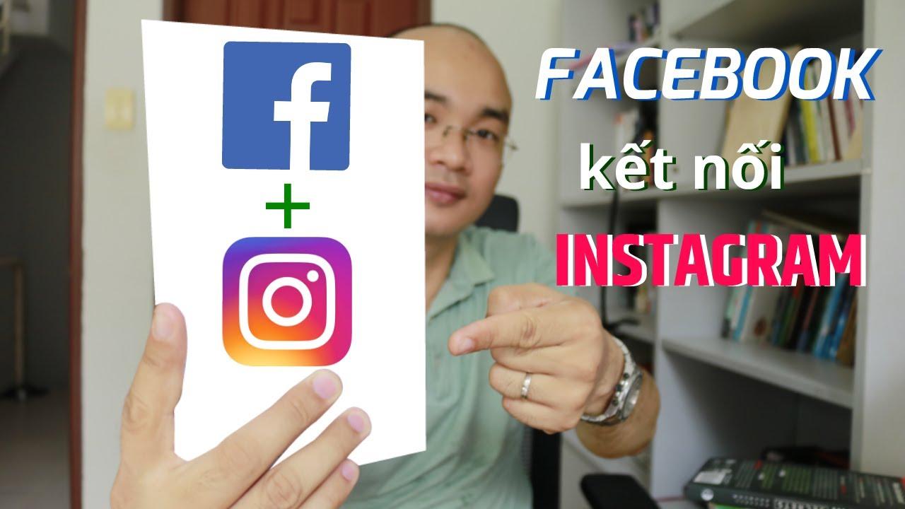Kết Nối Facebook với Instagram – Đăng Bài Lên Cả Facebook và Instagram Với 1 Thao Tác