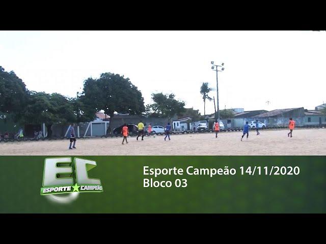 Esporte Campeão 14/11/2020 - Bloco 03