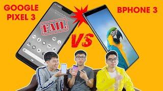 BA MẶT MỘT LỜI - Google Pixel 3 và Trung Quốc quỳ xuống trước Bphone 3