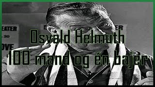 Osvald Helmuth   100 mand og een bajer