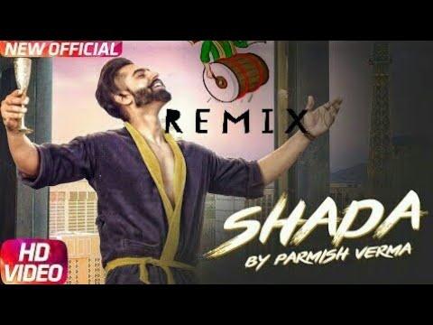 SHADA | DHOL Remix | Parmish Verma | Desi Crew | Latest Punjabi Song | 2018