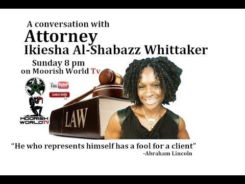 """Attorney Ikiesha Al-Shabazz Whittaker """"Legal or Lawful"""""""