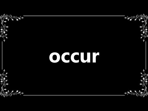 Occur - Meaning and How To Pronounce