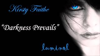 "Kirsty Faithe - ""Darkness Prevails"" - LUMINOL *ON ITUNES*"