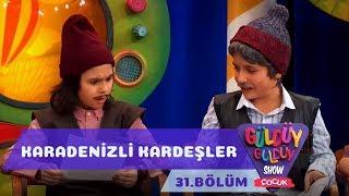 Güldüy Güldüy Show Çocuk 31. Bölüm Karadenizli Kardeşler