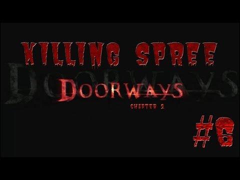 KILLING SPREE - Doorways Chapter 1&2 - KILLING SPREE - Gameplay #6 |
