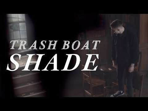 Trash Boat - Shade (Official Music Video)