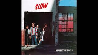 Slow - Against The Glass (Full Album) HQ