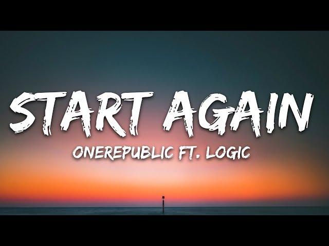 OneRepublic - Start Again (Lyrics) ft. Logic