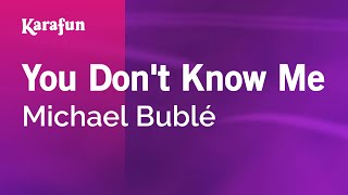 Karaoke You Don't Know Me - Michael Bublé *