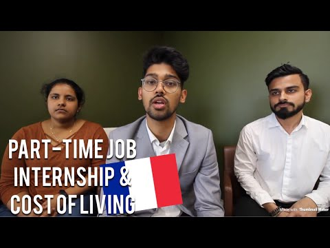 PART-TIME JOB, INTERNSHIP and COST OF LIVING IN FRANCE AS A STUDENT by Nikhilesh Dhure