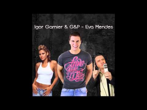 Igor Garnier & G&P - Eva Mendes (HD - 1080p)