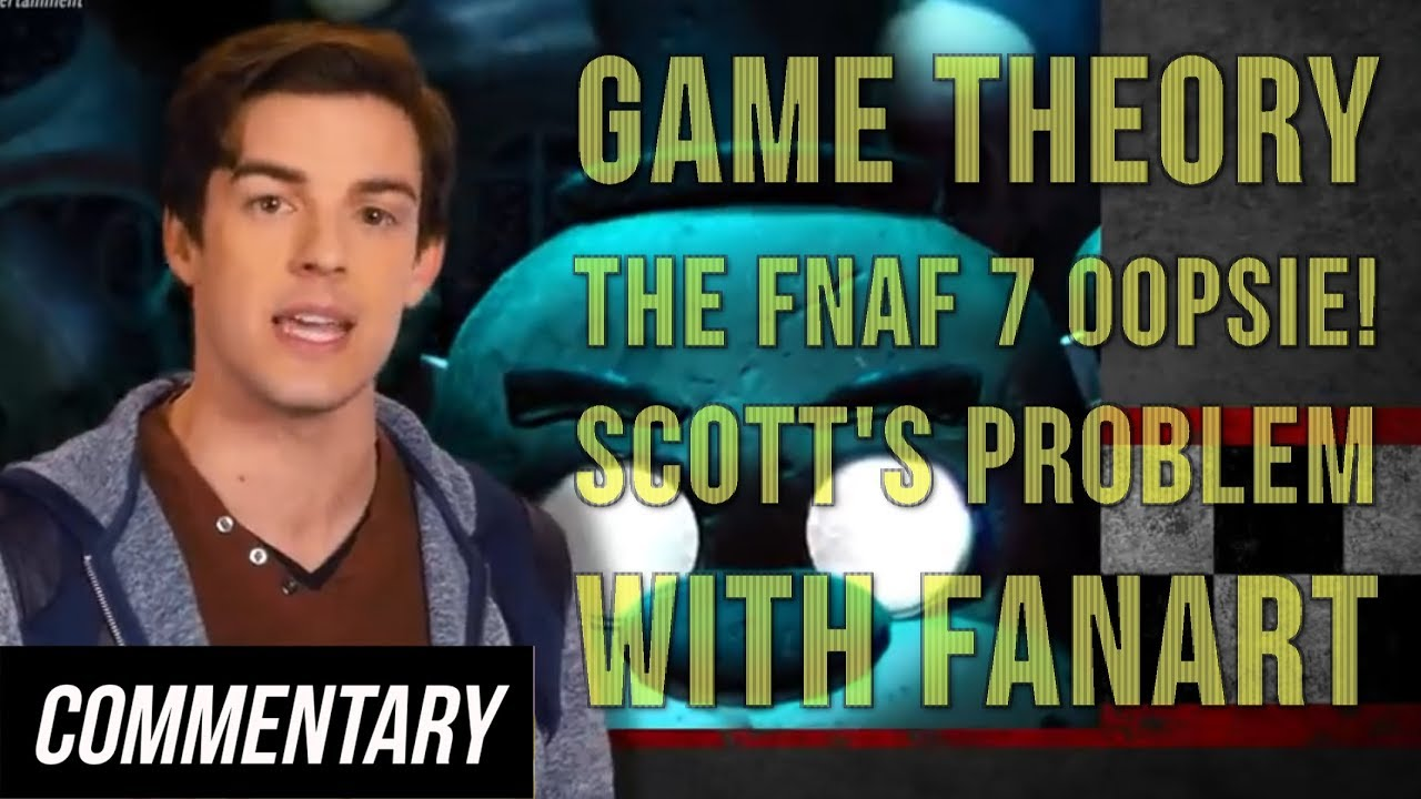 [Blind Reaction] Game Theory: The FNAF 7 Oopsie! Scott's Problem with Fanart