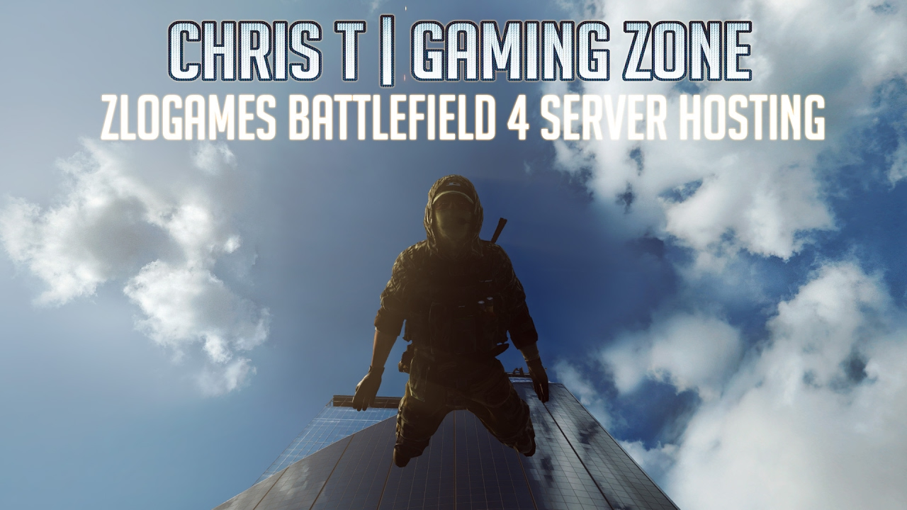ZloGames Battlefield 4 Server Tutorial + TIPS! by Chris T | Gaming Zone
