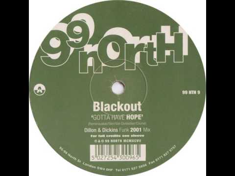 Blackout - You Gotta Have Hope (Dillon Dickens Funk 2001 Mix) 1997