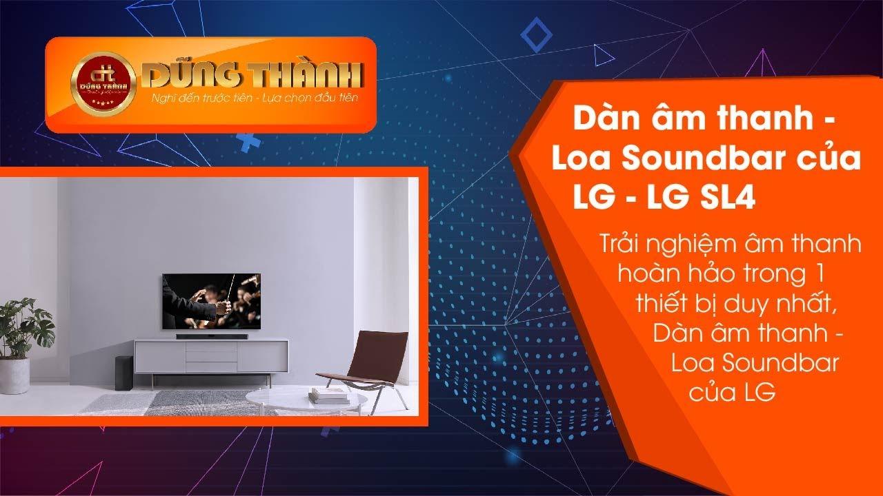 LOA SOUNDBAR LG . Loa thanh LG SL4 - YouTube