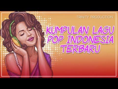 KUMPULAN LAGU POP INDONESIA TERBARU | KOMPILASI