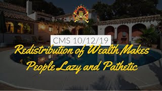 The CMS 1st 10 – Redistribution Of Wealth Is Lazy and Pathetic