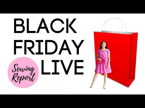 LIVE 🔴 BLACK FRIDAY Shopping + Wine + PJs 🔥 Let's DO This! 🔥 | SEWING REPORT