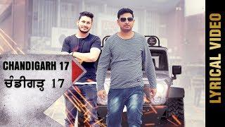 CHANDIGARH 17 (Lyrical Video) | HAPPY JALBERA ft. KAM-E | LATEST PUNJABI SONGS 2018 | AMAR AUDIO