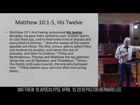 Matthew 10 Apocalypse April 15 2018 Pastor Bernard Lee
