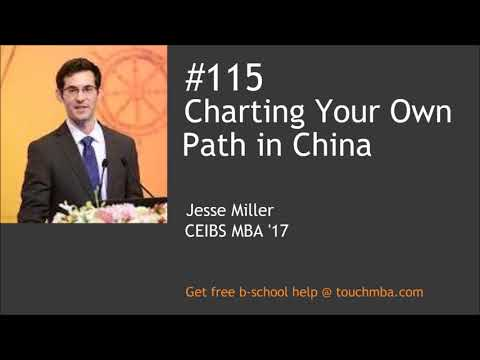 Charting Your Own Path in China with Jesse Miller, CEIBS MBA 2017