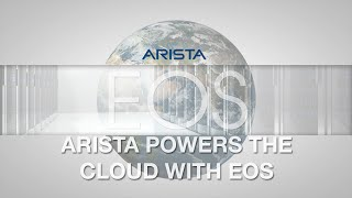 Arista Powers the Cloud with EOS