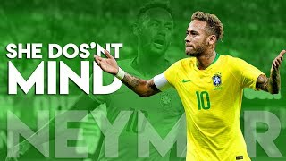 Neymar Jr ► She Doesnt Mind ● Magical Skills & Goals | Hd