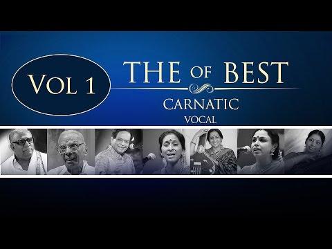 The Best Of Carnatic Vocal I Vol 1 I Audio Jukebox I Carnatic I Vocal I M Balamurali Krishna