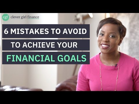 Set The Right Financial Goals: 6 MAJOR Mistakes to Avoid