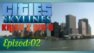 Cities: Skylines - Krisowe miasto :: Ep. 02 :: Już duże miasteczko?!