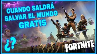WHEN WILL SAVE THE WORLD FOR FREE? FORTNITE FILTRATIONS