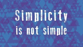 Simplicity Is Not Simple