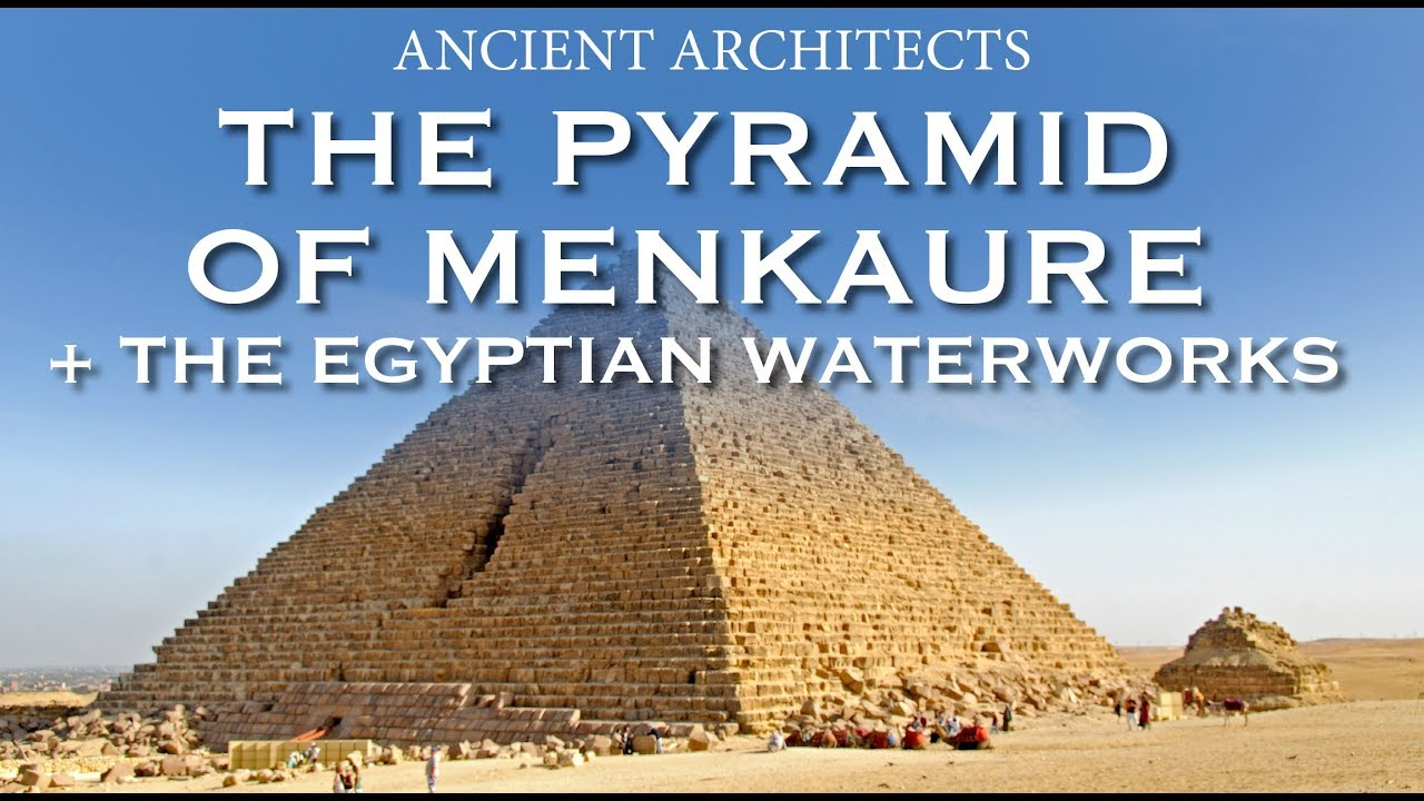 the pyramid of menkaure the egyptian waterworks of giza ancient