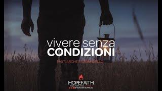 Vivere Senza Condizioni - Archetto Brasiello || #HopeFaithOfficial • 2018 #ABHF