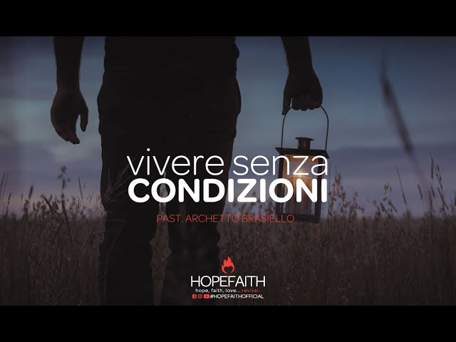 Vivere Senza Condizioni - Archetto Brasiello    #HopeFaithOfficial • 2018 #ABHF