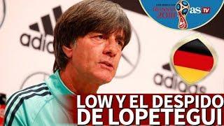 Löw alucina con el cese de Lopetegui: