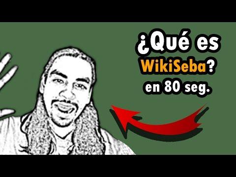 ¿Qué es WikiSeba? (80 seg Trailer)