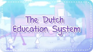 Explaining the Dutch Education System