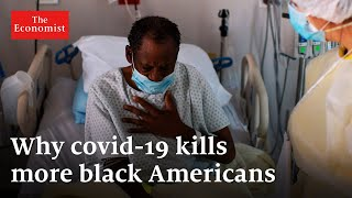 How covid-19 exposes systemic racism in America | The Economist