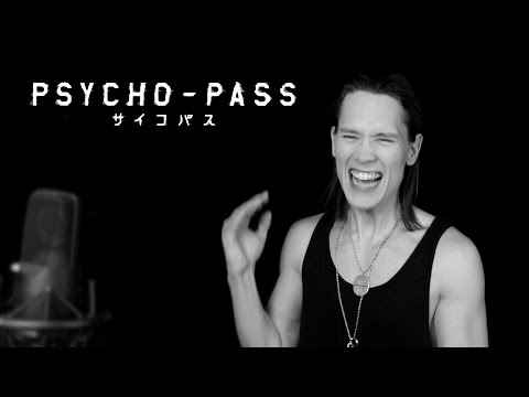 PSYCHO-PASS (OPENING 1) - ABNORMALIZE (サイコパス Op 1)