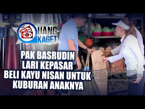 UANG KAGET EPISODE 391 - Pak Basrudin Lari ke Pasar Beli Kayu Nisan untuk Kuburuan Anaknya