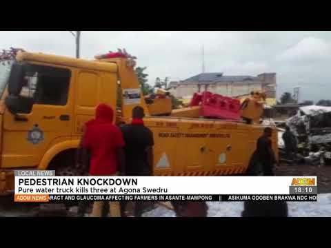 Pedestrian Knockdown: Pure water truck k!lls three at Agona Swedru - Adom TV News (21-7-21)