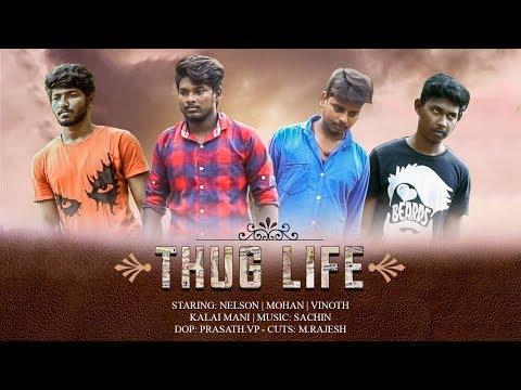 Engineering Life    Thug Life - New Tamil Short Film 2018