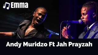 Andy Muridzo ft Jah Prayzah  -Emma new 2017