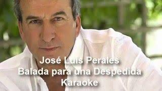 José Luis Perales - Balada para una Despedida - Karaoke